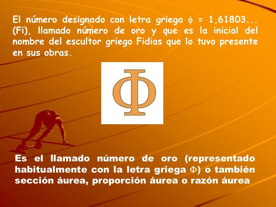 El número designado con letra griega  = 1,61803