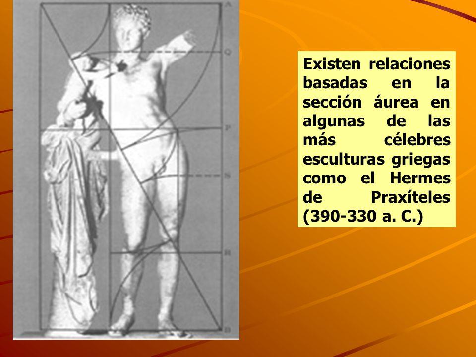 Existen relaciones basadas en la sección áurea en algunas de las más célebres esculturas griegas como el Hermes de Praxíteles (390-330 a.