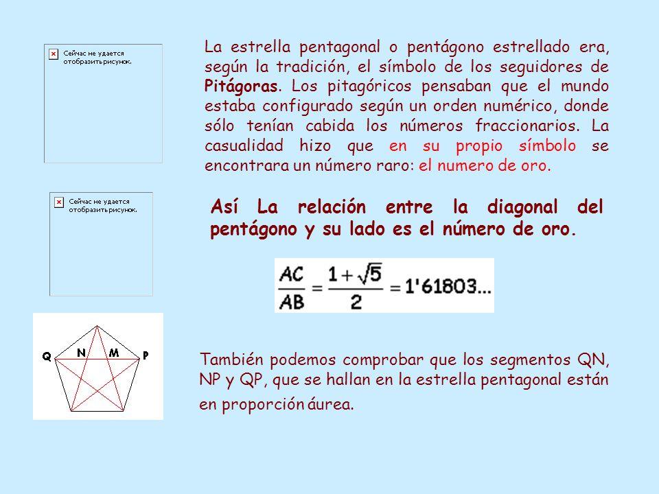 La estrella pentagonal o pentágono estrellado era, según la tradición, el símbolo de los seguidores de Pitágoras. Los pitagóricos pensaban que el mundo estaba configurado según un orden numérico, donde sólo tenían cabida los números fraccionarios. La casualidad hizo que en su propio símbolo se encontrara un número raro: el numero de oro.