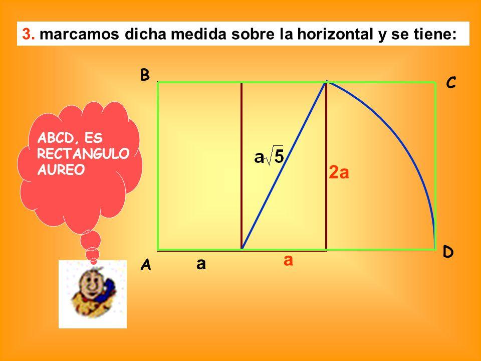 2a a a 3. marcamos dicha medida sobre la horizontal y se tiene: B C D