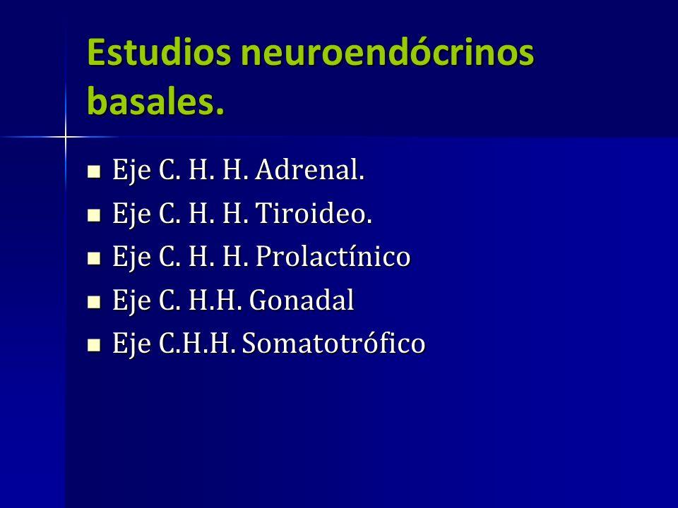 Estudios neuroendócrinos basales.