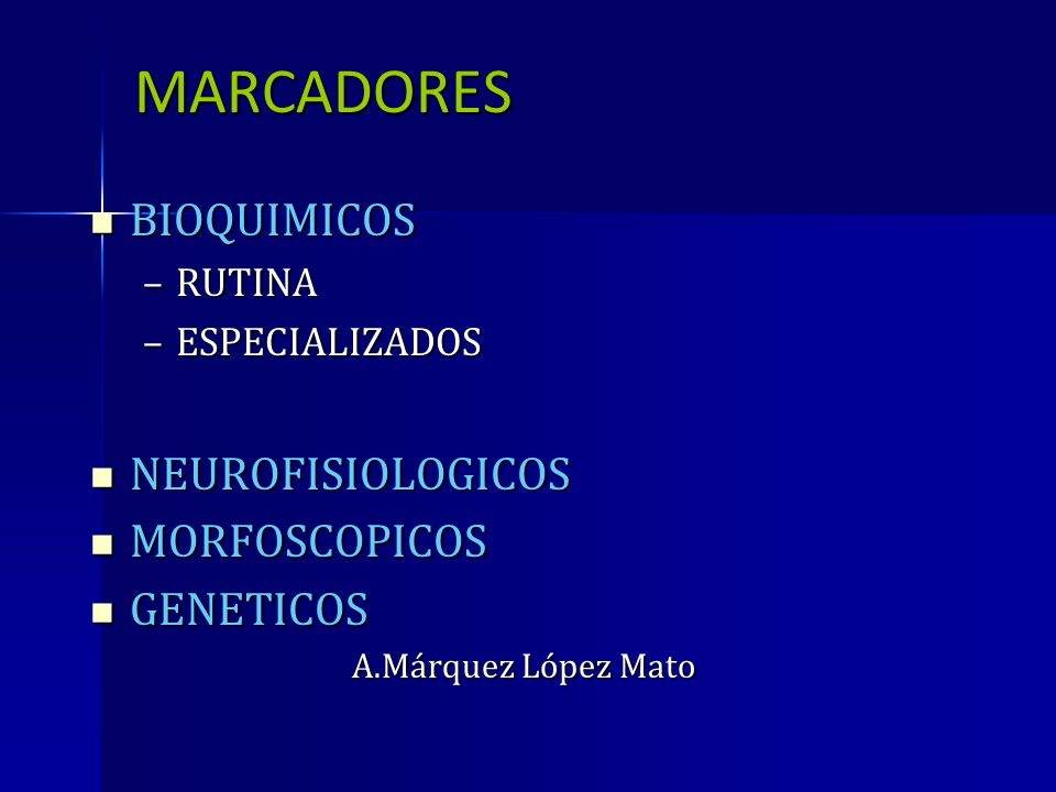 MARCADORES BIOQUIMICOS NEUROFISIOLOGICOS MORFOSCOPICOS GENETICOS