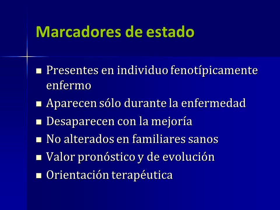 Marcadores de estado Presentes en individuo fenotípicamente enfermo