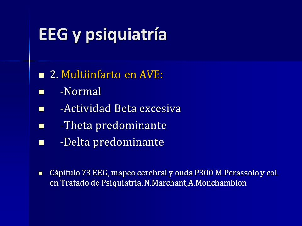 EEG y psiquiatría 2. Multiinfarto en AVE: -Normal