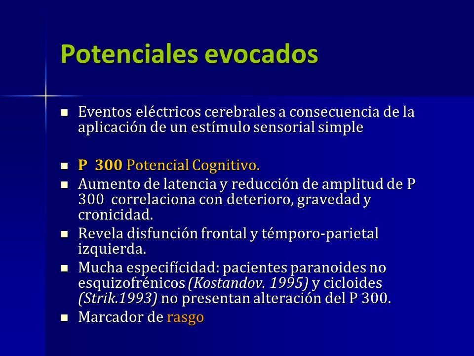 Potenciales evocados Eventos eléctricos cerebrales a consecuencia de la aplicación de un estímulo sensorial simple.