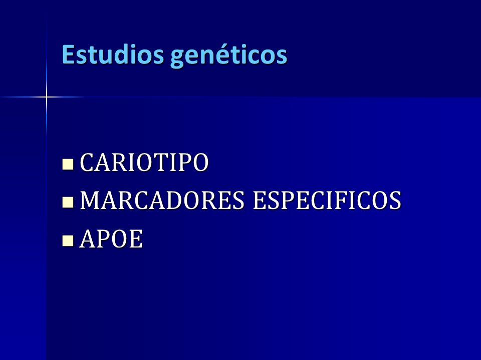 Estudios genéticos CARIOTIPO MARCADORES ESPECIFICOS APOE