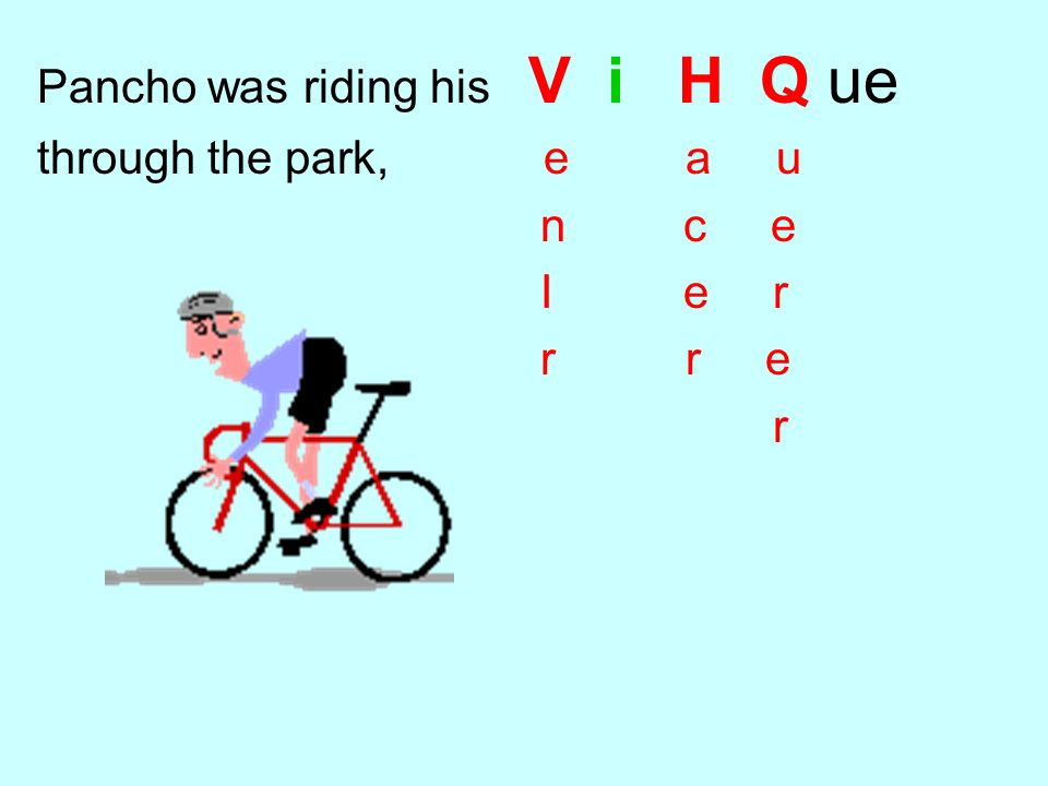 Pancho was riding his V i H Q ue
