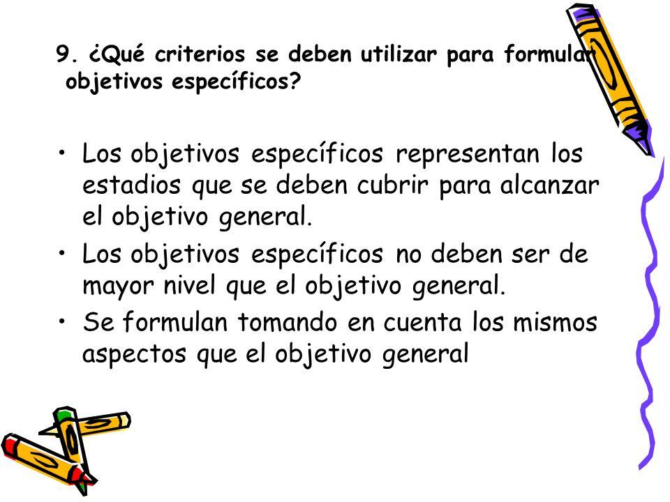 9. ¿Qué criterios se deben utilizar para formular