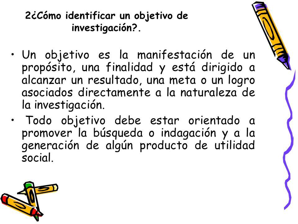 2¿Cómo identificar un objetivo de investigación .