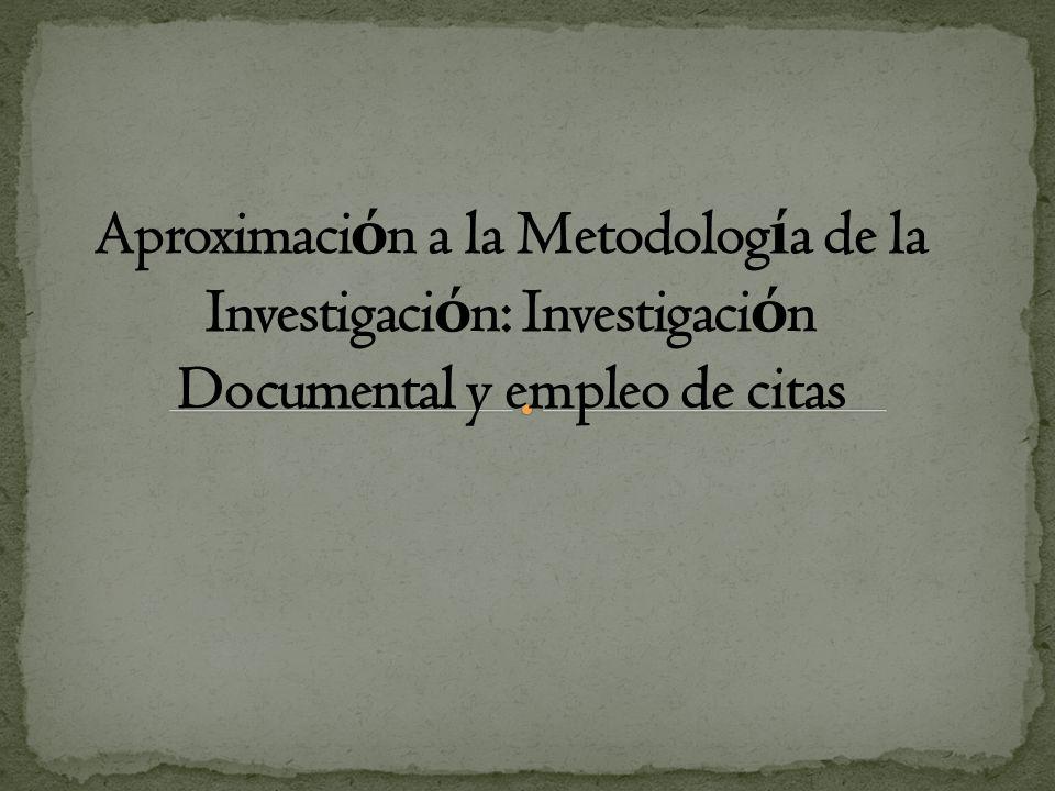 Aproximación a la Metodología de la Investigación: Investigación Documental y empleo de citas