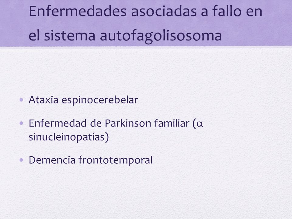 Enfermedades asociadas a fallo en el sistema autofagolisosoma