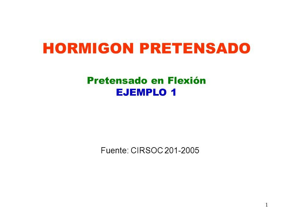 HORMIGON PRETENSADO Pretensado en Flexión EJEMPLO 1