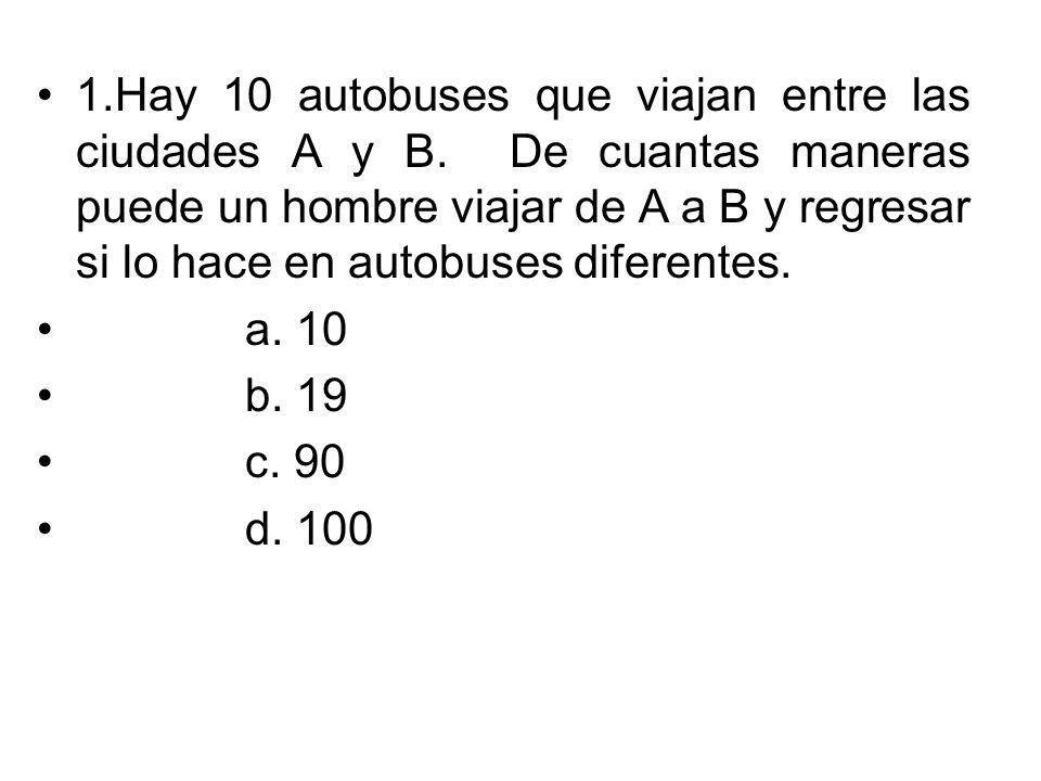 1. Hay 10 autobuses que viajan entre las ciudades A y B