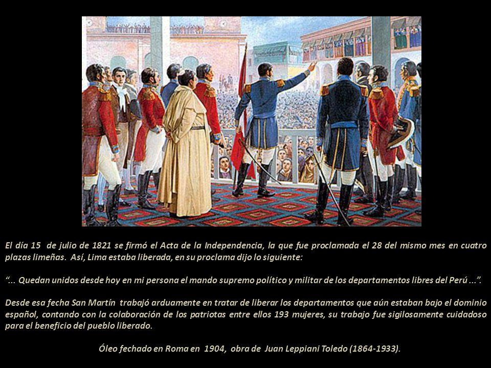 El día 15 de julio de 1821 se firmó el Acta de la Independencia, la que fue proclamada el 28 del mismo mes en cuatro plazas limeñas. Así, Lima estaba liberada, en su proclama dijo lo siguiente:
