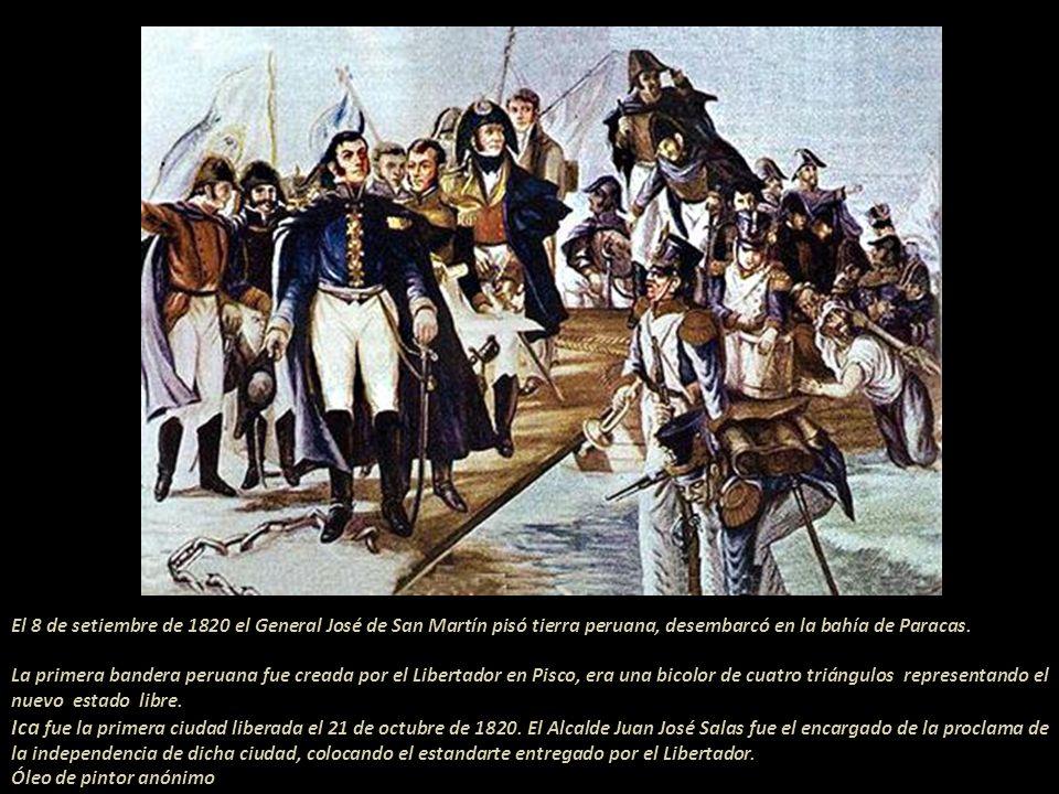 El 8 de setiembre de 1820 el General José de San Martín pisó tierra peruana, desembarcó en la bahía de Paracas.