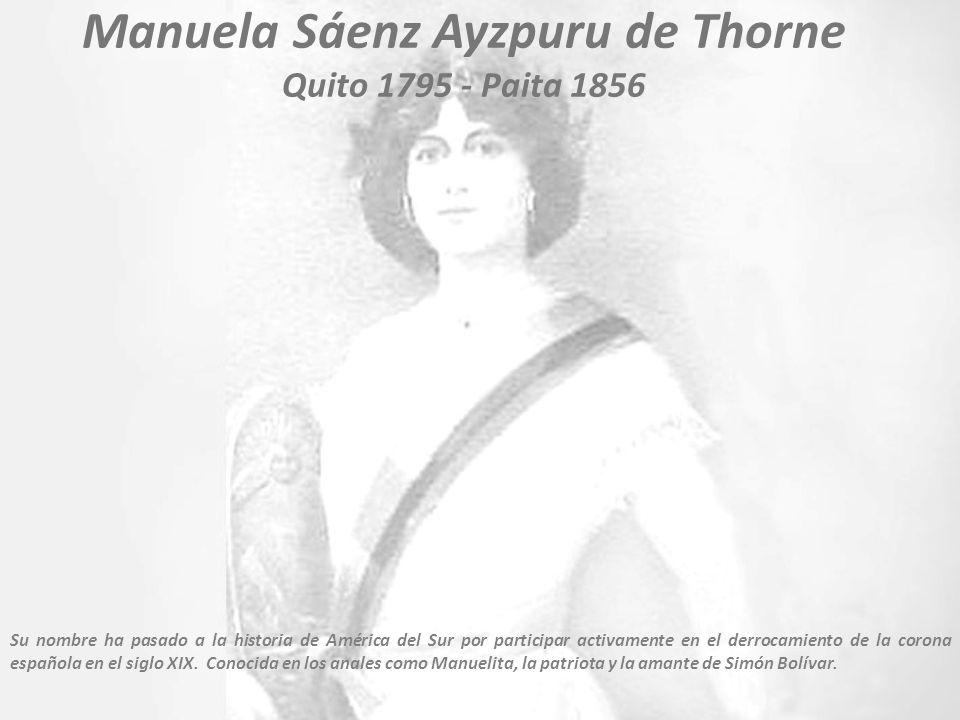 Manuela Sáenz Ayzpuru de Thorne Quito 1795 - Paita 1856