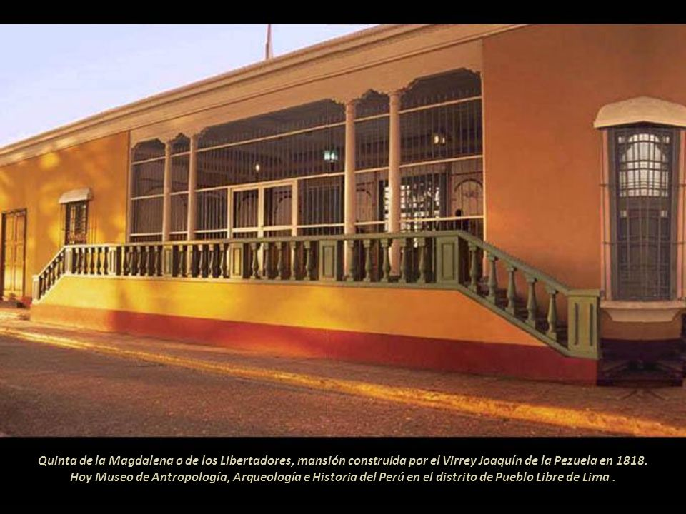 Quinta de la Magdalena o de los Libertadores, mansión construida por el Virrey Joaquín de la Pezuela en 1818.