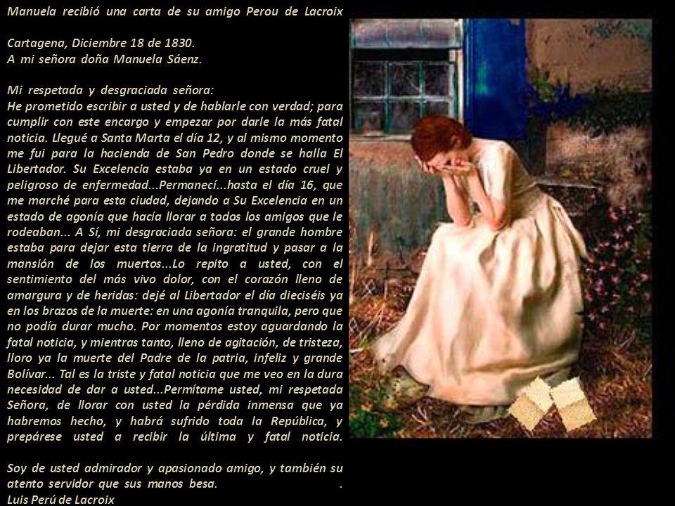 Manuela recibió una carta de su amigo Perou de Lacroix Cartagena, Diciembre 18 de 1830.