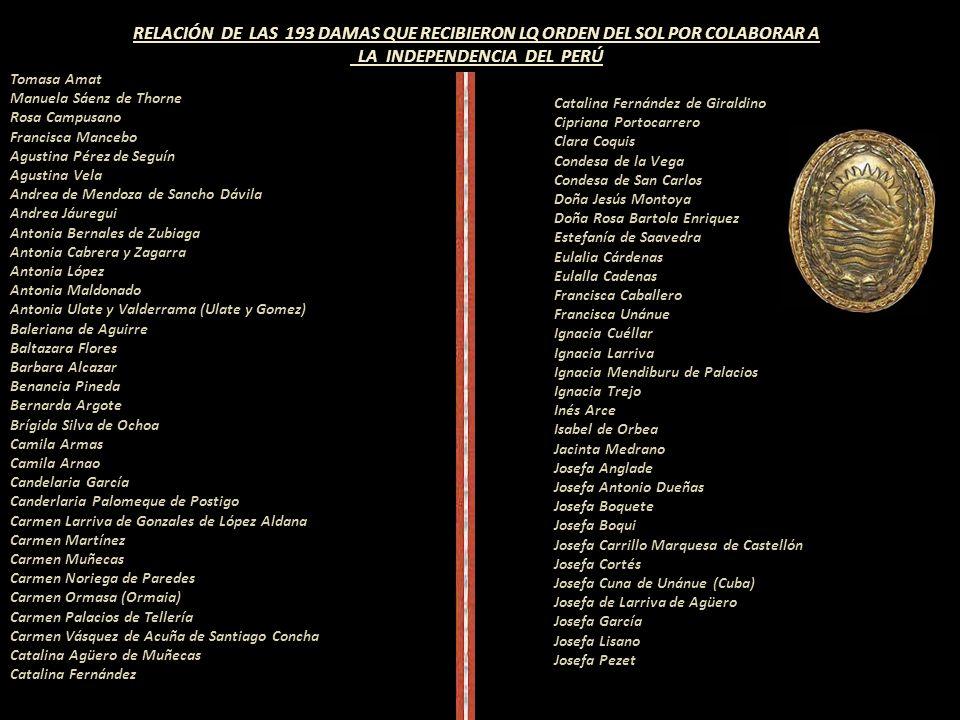 RELACIÓN DE LAS 193 DAMAS QUE RECIBIERON LQ ORDEN DEL SOL POR COLABORAR A LA INDEPENDENCIA DEL PERÚ