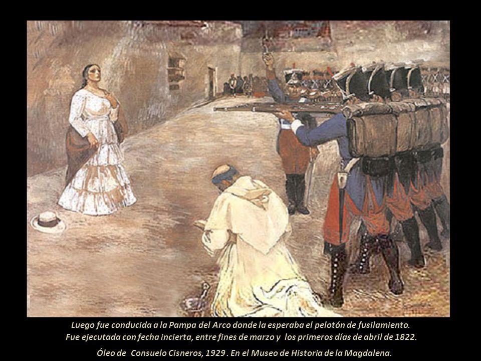 Luego fue conducida a la Pampa del Arco donde la esperaba el pelotón de fusilamiento.