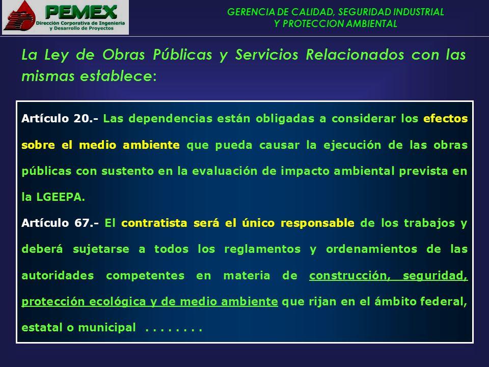 La Ley de Obras Públicas y Servicios Relacionados con las mismas establece: