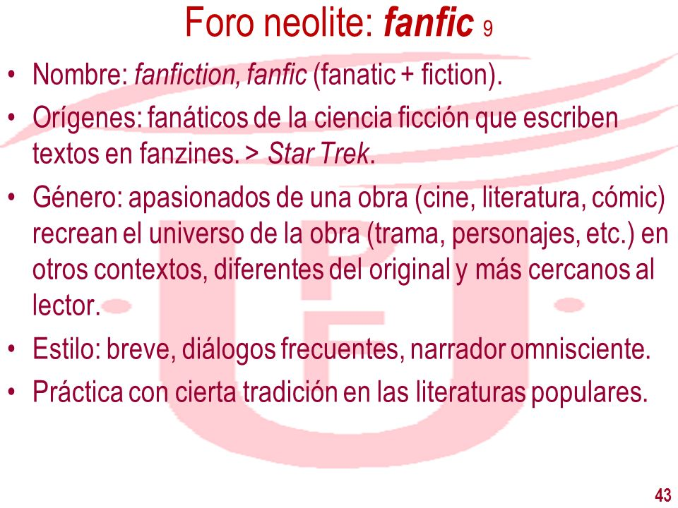 Foro neolite: fanfic 9 Nombre: fanfiction, fanfic (fanatic + fiction).