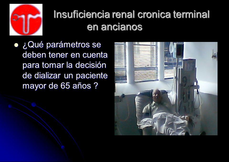 Insuficiencia renal cronica terminal en ancianos