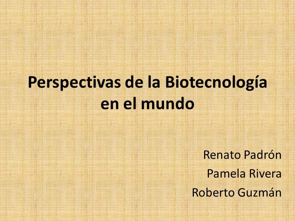 Perspectivas de la Biotecnología en el mundo