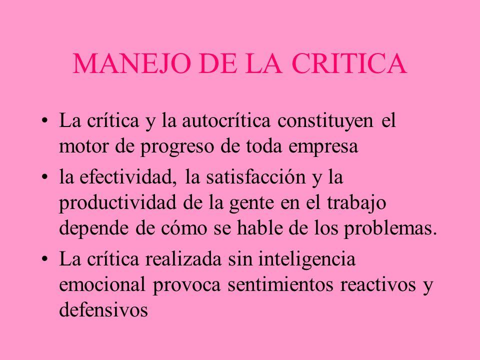MANEJO DE LA CRITICA La crítica y la autocrítica constituyen el motor de progreso de toda empresa.
