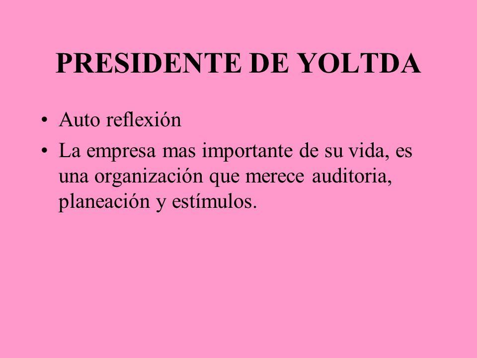PRESIDENTE DE YOLTDA Auto reflexión