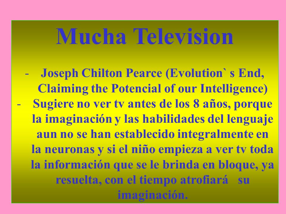 Mucha TelevisionJoseph Chilton Pearce (Evolution` s End, Claiming the Potencial of our Intelligence)