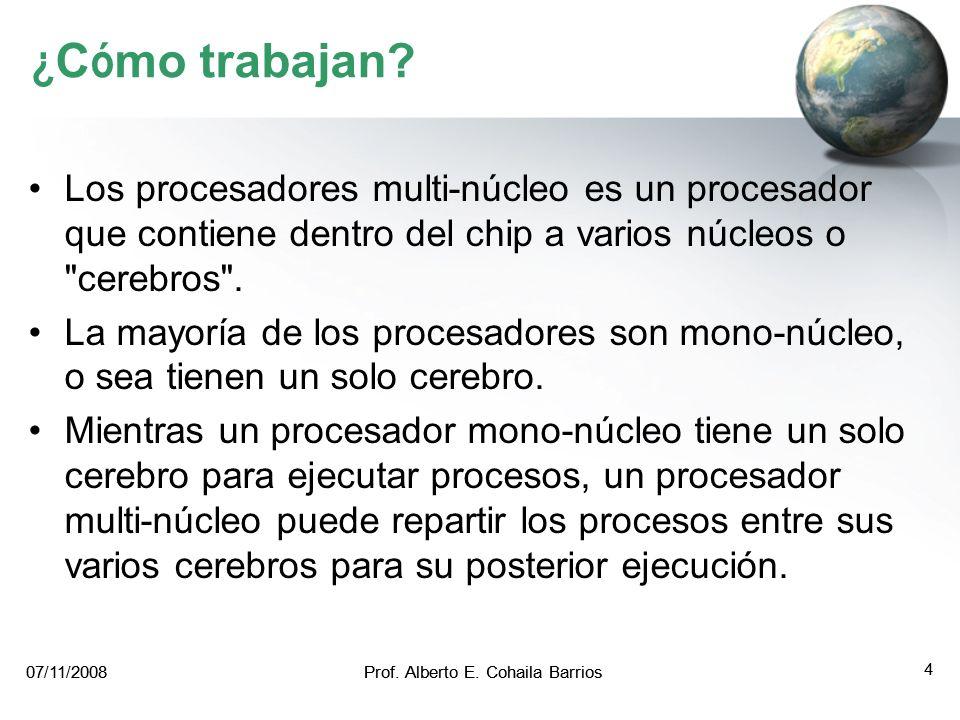 ¿Cómo trabajan Los procesadores multi-núcleo es un procesador que contiene dentro del chip a varios núcleos o cerebros .