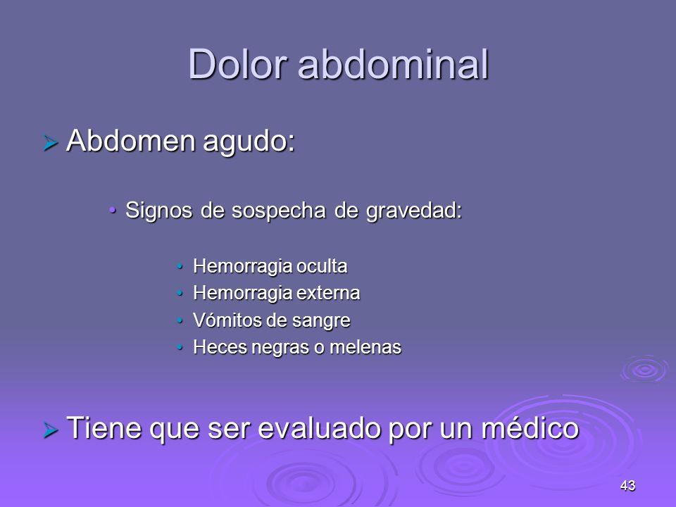 Dolor abdominal Abdomen agudo: Tiene que ser evaluado por un médico