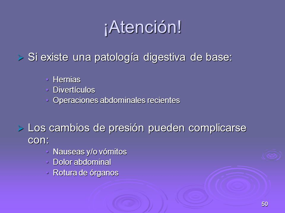 ¡Atención! Si existe una patología digestiva de base: