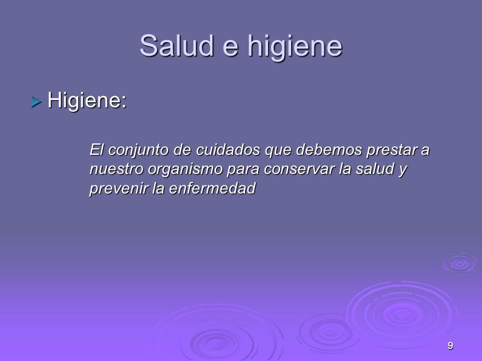 Salud e higiene Higiene: