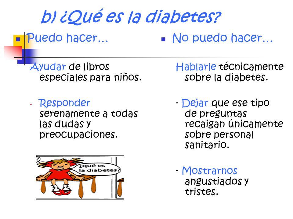 b) ¿Qué es la diabetes Puedo hacer… No puedo hacer…