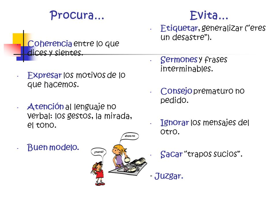 Procura… Evita… Etiquetar, generalizar ( eres un desastre ).