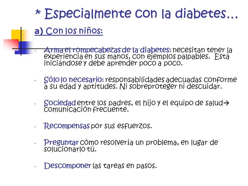 * Especialmente con la diabetes…