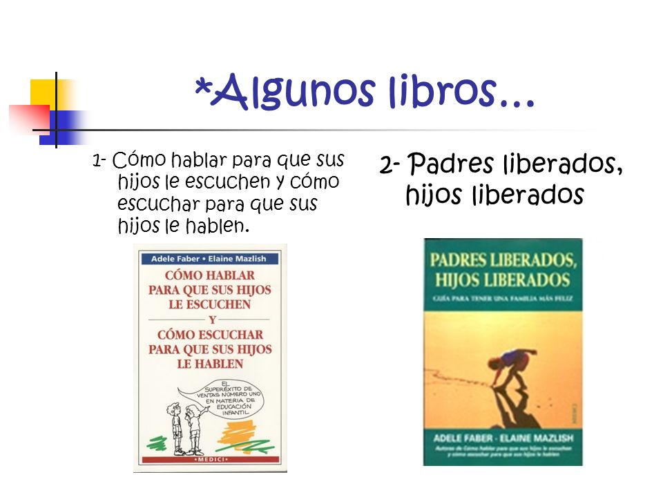 *Algunos libros… 2- Padres liberados, hijos liberados