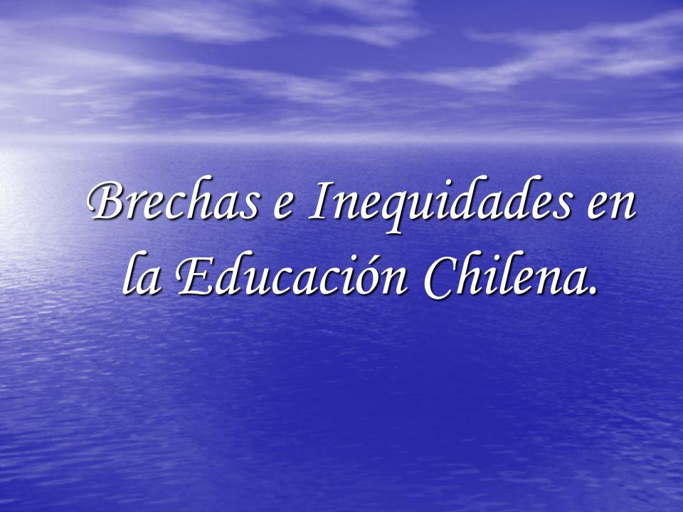 Brechas e Inequidades en la Educación Chilena.