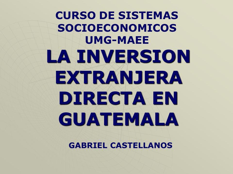 LA INVERSION EXTRANJERA DIRECTA EN GUATEMALA