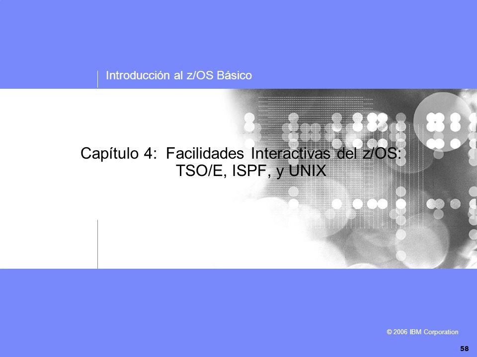 Capítulo 4: Facilidades Interactivas del z/OS: TSO/E, ISPF, y UNIX