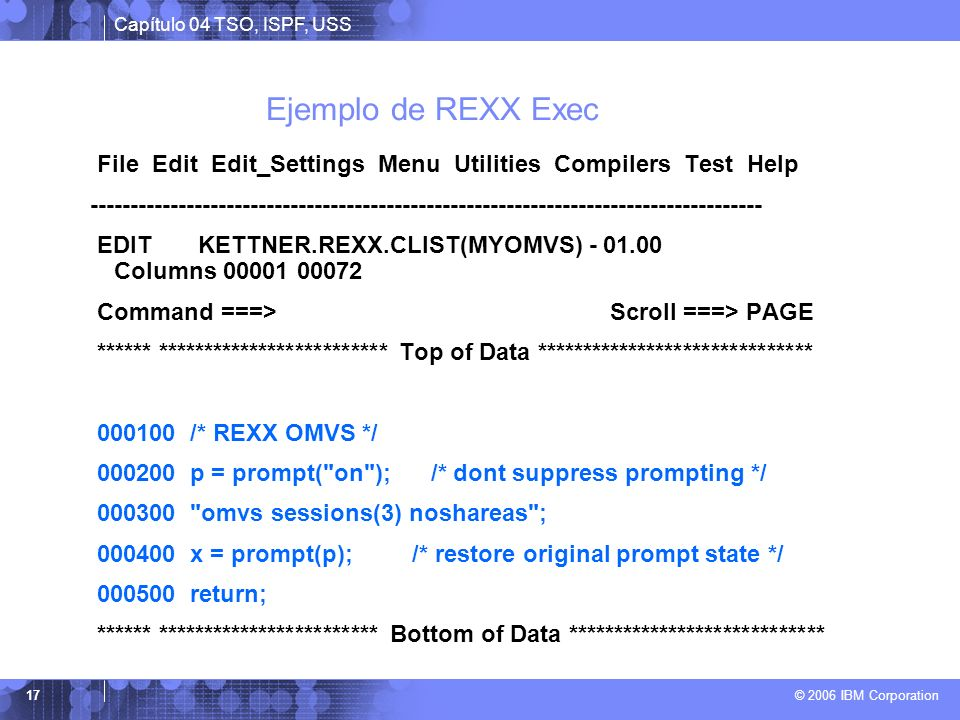 Ejemplo de REXX Exec File Edit Edit_Settings Menu Utilities Compilers Test Help.