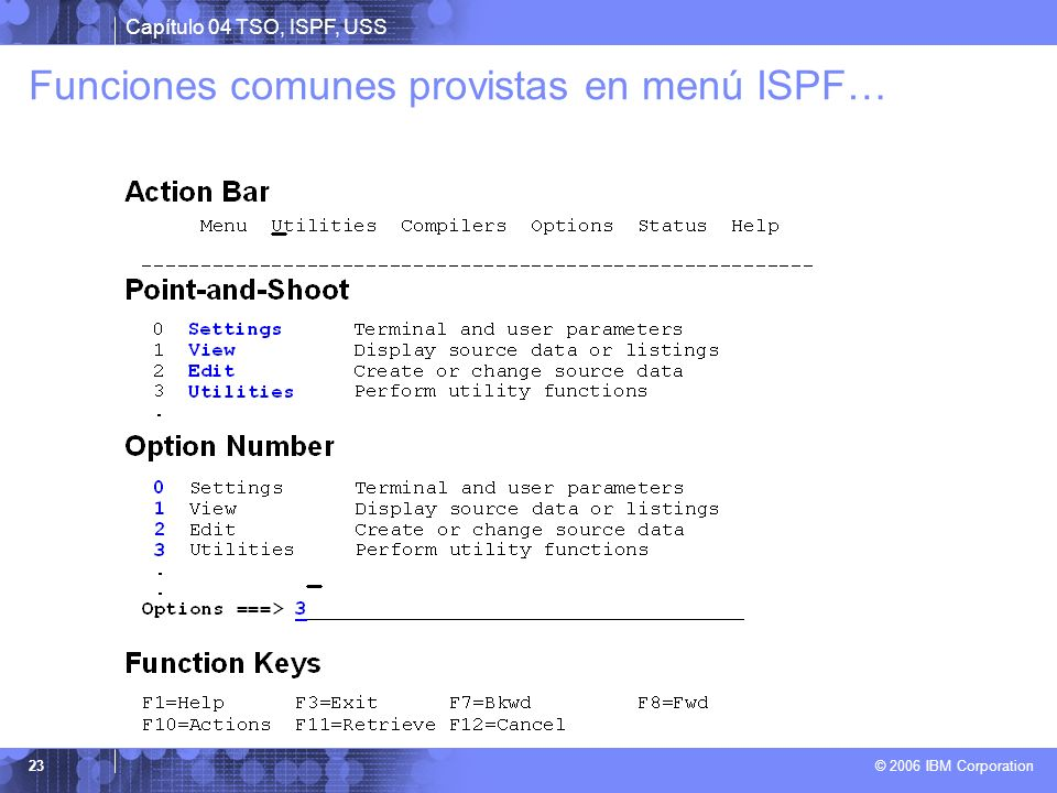 Funciones comunes provistas en menú ISPF…