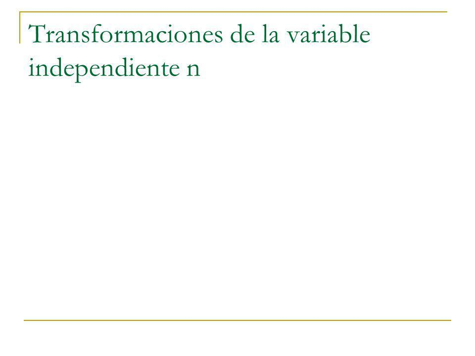 Transformaciones de la variable independiente n