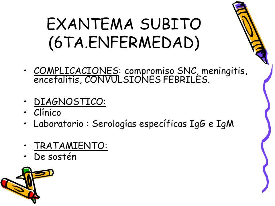 EXANTEMA SUBITO (6TA.ENFERMEDAD)