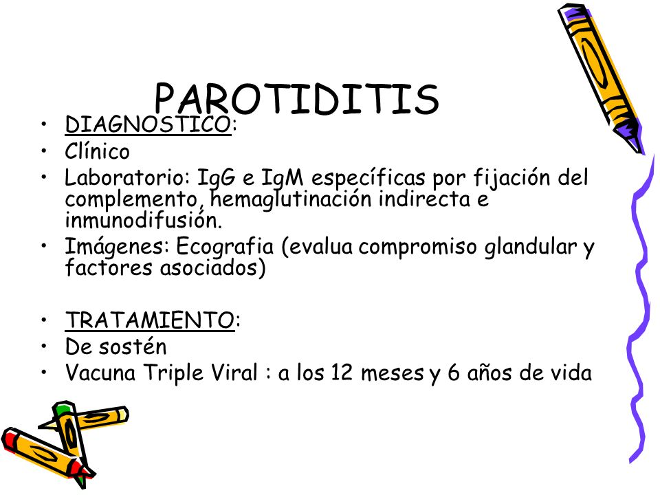 PAROTIDITIS DIAGNOSTICO: Clínico