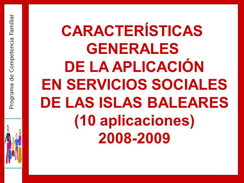 CARACTERÍSTICAS GENERALES. DE LA APLICACIÓN. EN SERVICIOS SOCIALES. DE LAS ISLAS BALEARES. (10 aplicaciones)