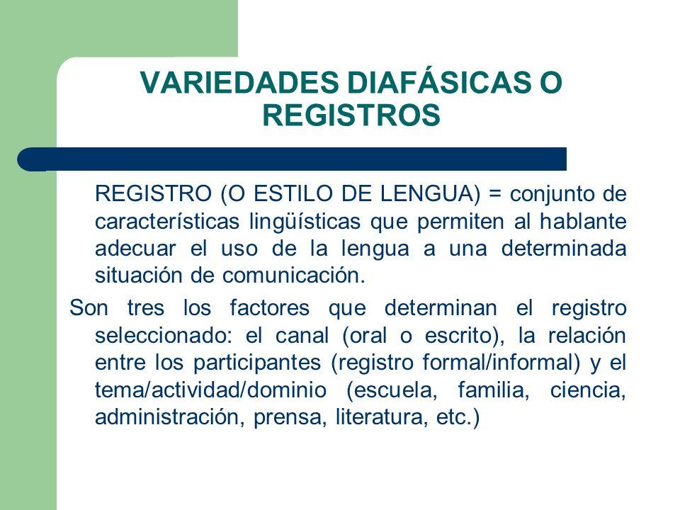 VARIEDADES DIAFÁSICAS O REGISTROS