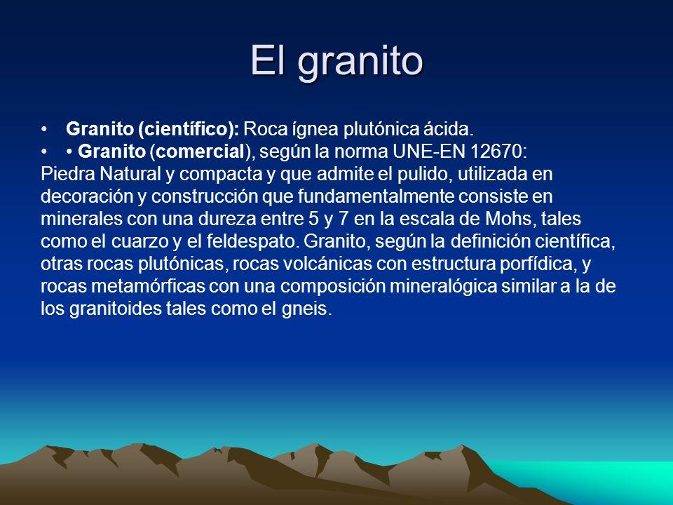 El granito Granito (científico): Roca ígnea plutónica ácida.